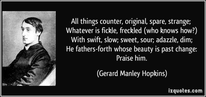 quote-all-things-counter-original-spare-strange-whatever-is-fickle-freckled-who-knows-how-gerard-manley-hopkins-238410